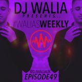 #WaliasWeekly Ep.49 - @djwaliauk