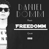 Daniel Domm presents FREEDOMM episode 002
