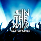 DJ Tofman - Electronic Dance Music [In The Mix #3]