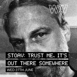 Trust me, It's Out There Somewhere w/ Stoav | 27-06-18