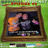 Official Podcast - Episode 44 - Live @ Club Dominium (2012-12-29)
