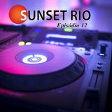 Sunset Rio - Podcast - Ep. 12