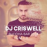 DJ Criswell - Buddha Bar 2018 (Mix)