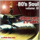 80's Soul Mix Volume 19 (Album Cuts & B-Sides) (January 2018)