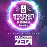 Stackin Podcast EP.08 Ft Francesco Zeta Hosted By Gumbar