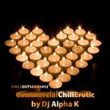 Dj Alpha K - CHILLOUTSERIES#12 / CommercialChillErotic