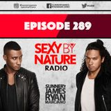 SEXY BY NATURE RADIO 289 - Sunnery James & Ryan Marciano
