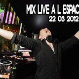 Mix live @ L'espace club (22/03/12) Dj Benjamin Whit3