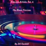 Freestyle B-Sides Vol. 4 - The House Versions