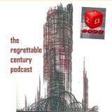 #098 The Regrettable Century