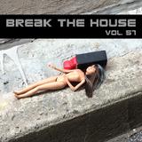 Break The House Vol. 57 - #FUTURE #ELECTRO #HOUSE #THATNIGHT