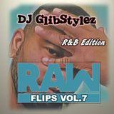 DJ GlibStylez - Raw Flips Vol.7 (R&B Edition)