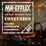 CONFUSION 021 Deephouse - Techhouse - Techno mixed by MR EFFLIX