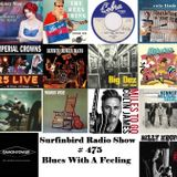 SURFINBIRD RADIO SHOW # 475 BLUES WITH A FEELING