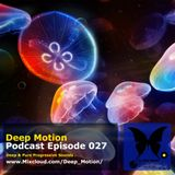 Deep Motion Podcast 027