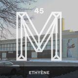 M45: Ethyène