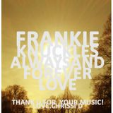 CHRISSID pres FRANKIE KNUCKLES - ALWAYS AND FOREVER LOVE