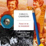 Fossi in te io insisterei // Carlo G. Gabardini - router 16 aprile 2016