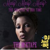 Mary Mary Mary, The greatest of our time. The Mixtape