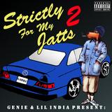 Lil India & Genie Present Strictly For My Jatts Volume 2