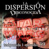 La Dispersión Desconocida programa 39
