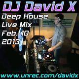 DJ David X - Deep House Live Mix Feb. 2013