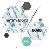Transmissions 270 with Boris