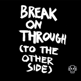 Break on through ( to the other side )