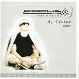DJ Felipe ‎- Focus On Sound Structures