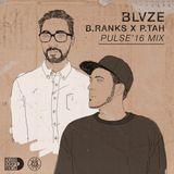 P.Tah X B.Ranks - Pulse '16 Mix (BLVZE)
