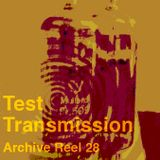 Test Transmission Archive Reel 28