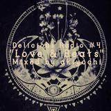 """Delicious Radio #4 """"Love & Beats"""" Mixed by Akiyochi"""