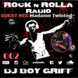 ROCK 'N' ROLLA RADIO 002 - Boy Griff w/ Madame Twisted