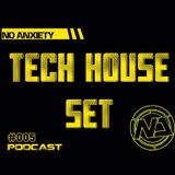 No Anxiety Podcast 005 - Tech House Set