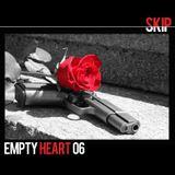 SKIP - EMPTY HEART #6