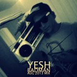 Yesh - Badman mix (Aug 2013)