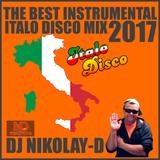 DJ NIKOLAY-D - THE BEST INSTRUMENTAL ITALO DISCO MIX(2017)