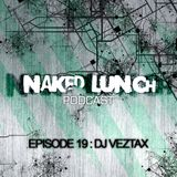 Naked Lunch PODCAST #019 - DJ VEZTAX