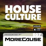 House Culture Presented by MoreCause E07