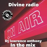 dj lawrence anthony divine radio show 17/08/17