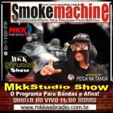 Programa MkkStudio Show 13/04/2017 - Banda Smoke Machine