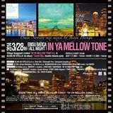 140328 IN YA MELLOW TONE @BATICA Novelty Mix