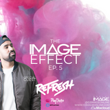 The Image Effect EP. 5 feat. Dj Refresh (San Diego)