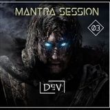 Mantra Session #03 By Dev