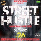 "IRIESOLDIERS ""STREET HUSTLE""#26 DANCEHALL MixCd 2K12(DjYago)"