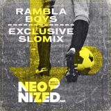 Rambla Boys - Neonized Exclusive Slomix