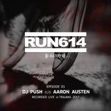 Run614 Radio EP01 feat PUSH b2b Aaron Austen