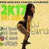 2k17 Hot Vibez Mixx by Dj Elwindo