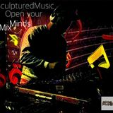 SculpturedMusic - Open your Minds