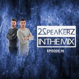 2SpeakerZ - In The Mix #6